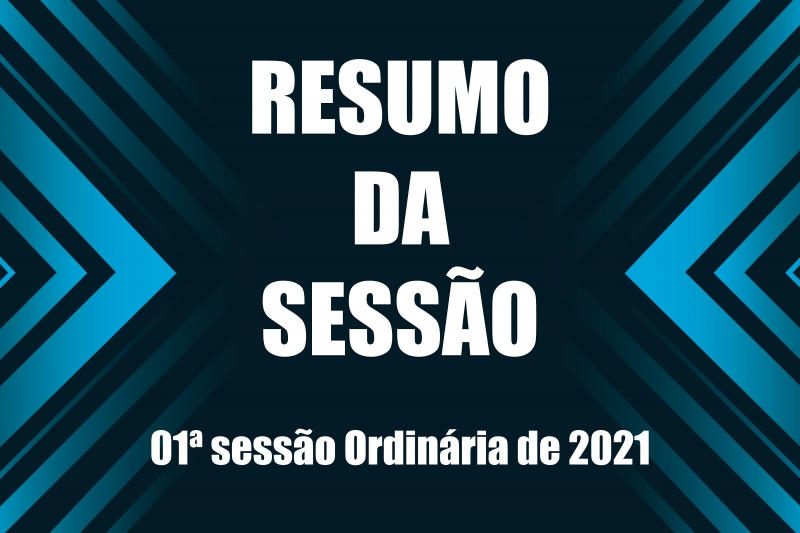 Noticia resumo-da-01-sessao-ordinaria-de-2021